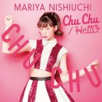 西内まりや/Chu Chu/HellO(初回生産限定盤)(DVD付)