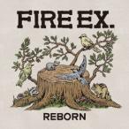 Fire EX.(滅火器)/REBORN