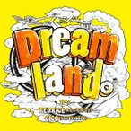 ハジ→/Dreamland。feat. RED RICE (from 湘南乃風), CICO (from BENNIE K)(通常盤)