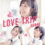 AKB48/LOVE TRIP / しあわせを分けなさい<Type B>(初回限定盤)(DVD付)
