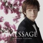 藤澤ノリマサ/MESSAGE(通常盤)