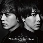 ACE OF SPADES × PKCZ(R) feat.登坂広臣/TIME FLIES(DVD付)