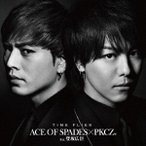 ACE OF SPADES × PKCZ(R) feat.登坂広臣/TIME FLIES