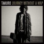 TAKURO(GLAY)/Journey without a map(DVD付)