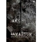 44MAGNUM/44MAGNUM 2016 04 03 04 SPECIAL LIVE