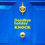 Goodbye holiday/KNOCK(DVD付)