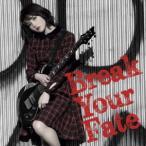 Break Your Fate(初回限定盤)(DVD付)