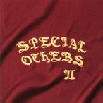 SPECIAL OTHERS/SPECIAL OTHERS II(通常盤)