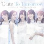 ℃−ute/To Tomorrow/ファイナルスコール/The Curtain Rises(初回生産限定盤A)(DVD付)