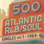 オムニバス/500 アトランティック・R&B、ソウル・シングルズ Vol.1 −1964/65