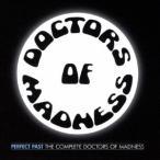 ドクターズ・オブ・マッドネス/パーフェクト・パスト:コンプリート・オブ・ドクター・マッドネス