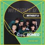 ROMEO/WITHOUT U(通常盤)