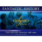 "SQUARE Reunion/""FANTASTIC HISTORY""/THE SQUARE Reunion −1987−1990− LIVE @Blu"