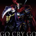 TVアニメ「オーバーロードII」オープニングテーマ「GO CRY GO」(通常盤)
