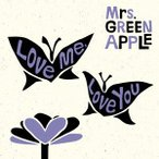 Mrs.GREEN APPLE/Love me,Love you(初回限定盤)(DVD付)