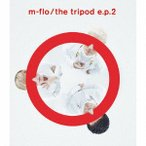 m−flo/the tripod e.p.2(DVD付)
