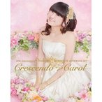 20th Anniversary 田村ゆかり LOVE LIVE *Crescendo Carol*(Blu−ray Disc)