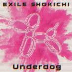 EXILE SHOKICHI/Underdog(DVD付)