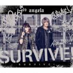 angela/SURVIVE!(期間限定盤)