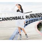 水樹奈々/CANNONBALL RUNNING(初回限定盤)(Blu−ray Disc付)