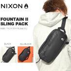 ボディバッグ NIXON ニクソン FOUNTAIN SLING PACK II メンズ レディース ウエストポーチ 2017冬春新色 送料無料