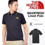 ショッピングNORTH 汗のにおいを強力に消臭 半袖ポロシャツ ザ・ノースフェイス THE NORTH FACE メンズ MAXIFRESH Lined Polo マキシフレッシュラインドポロ nt21543 25%off