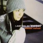 sweet velvet/I JUST FEEL SO {sweet} 【CD】