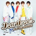 DearDream/NEW STAR EVOLUTION 【CD+DVD】