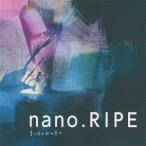 nano.RIPE/星の夜の脈の音の 【CD】