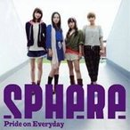スフィア/Pride on Everyday 【CD】