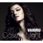 VANIRU/Cosmic Night 【CD】