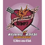Are you ready  2007 またハートに火をつけろ  in OKINAWA Blu-ray Disc