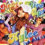 Kylee/NEVER GIVE UP! 【CD】