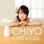 CHiYO/LOVE&SOUL 【CD】