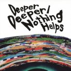 ONE OK ROCK/Deeper Deeper/Nothing Helps 【CD】