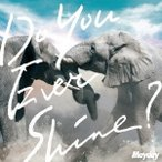 Mayday/Do You Ever Shine?(初回限定) 【CD+DVD】
