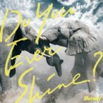 Mayday/Do You Ever Shine? 【CD】