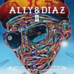 ALLY & DIAZ/ALLY & DIAZ II 【CD】