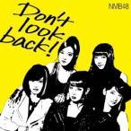 NMB48/Don't look back!《限定盤/Type-A》(初回限定) 【CD+DVD】