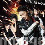 NMB48/MUST BE NOW《Type-A》(初回限定) 【CD+DVD】