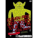 ELLEGARDEN ELEVEN FIRE CRACKERS TOUR 06-07〜AFTER PARTY 【DVD】