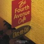 L'Arc-en-Ciel/the Fourth Avenue Cafe 【CD】