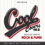 (V.A.)/COOL COVERS vol.6 Reggae Meets ROCK&PUNK HITS! 【CD】