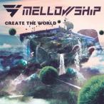 MELLOWSHiP/CREATE THE WORLD 【CD】