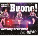 PIZZA-LA PRESENTS Buono! Delivery LIVE 2012 〜愛