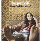 Superfly/How Do I Survive? 【CD】