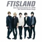 FTISLAND/FTISLAND best recommendation for JAPAN−our favorite Korean songs