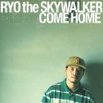 RYO the SKYWALKER/COME HOME (初回限定) 【CD】