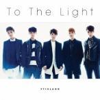 FTISLAND/To The Light 【CD】