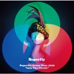 Superfly/Superfly Arena Tour 2016Into The Circle!《通常版》 【Blu-ray】